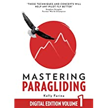 Mastering Paragliding: Digital Edition Volume 1
