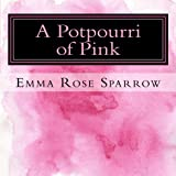 img - for A Potpourri of Pink: Picture Book for Dementia Patients (L2) (Volume 1) book / textbook / text book
