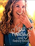 Tana Ramsays Real Family Food by Ramsay, Tana published by Harpercollins Pb (2009) [Paperback]