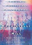 Reading Political Philosophy: Machiavelli to Mill, Derek Matravers, Jonathan Pike, Nigel Warburton, 0415211972
