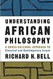 Understanding African Philosophy, Richard H. Bell, 0415939372
