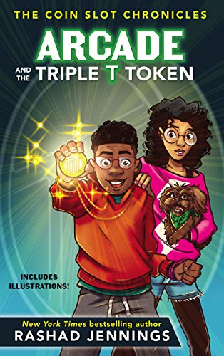 - Arcade and the Triple T Token (The Coin Slot Chronicles)