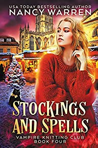 Stockings and Spells: A paranormal cozy mystery (Vampire Knitting Club Book 4)