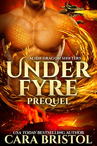 Under Fyre Prequel (Alien Dragon Shifters)