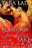 Be Bad, for Goodness Sake