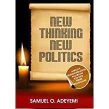 NEW THINKING NEW POLITICS: Africa's Transformation Playbook for New Breed Politicians