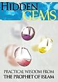 Hidden Gems: Practical Wisdom from the Prophet of Islam