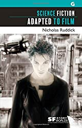 Science Fiction Adapted to Film (SF Storyworlds: Critical Studies in Science Fiction)