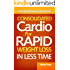 Consolidated Cardio for Rapid Weight Loss in Less Time