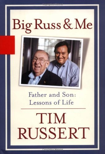 Big Russ & Me by Tim Russert [Hardcover]