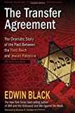 The Transfer Agreement: The Dramatic Story of the Pact Between the Third Reich and Jewish Palestine 25th Anniversary Edition