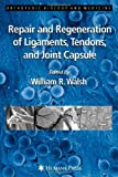 Repair and Regeneration of Ligaments, Tendons, and Joint Capsule (Orthopedic Biology and Medicine) by Humana Press (2005-09-15)