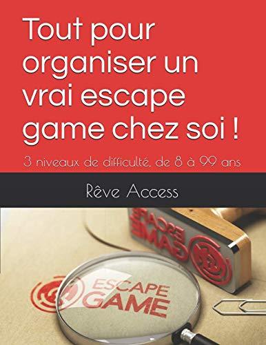 Tout Pour Organiser Un Vrai Escape Game Chez Soi !: 3 Niveaux De Difficulté, De 8 à 99 Ans French Edition