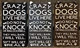 Crazy Dogs Live Here DO NOT knock or ring doorbell No Soliciting Wood Sign