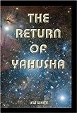 Return Of Yahusha