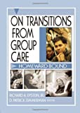 img - for On Transitions From Group Care: Homeward Bound book / textbook / text book
