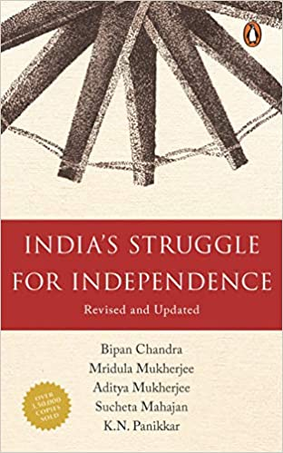 India's Struggle For Independence: 1857-1947: Amazon co uk: Chandra