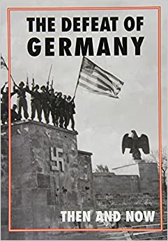 The Defeat Of Germany Then And Now Winston G Ramsey - Germany map then and now