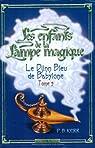 Les enfants de la Lampe magique, tome 2 : Le Djinn Bleu de Babylone par P. B. Kerr