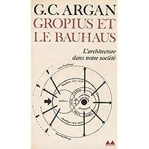 Walter Gropius et le Bauhaus (Bibliothèque Médiations)