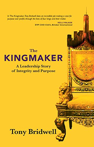 The Kingmaker: A Leadership Story of Integrity and Purpose