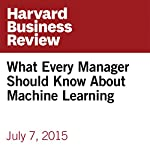 What Every Manager Should Know About Machine Learning | Mike Yeomans