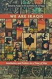 We Are Iraqis, Nadje Sadig Al-Ali and Deborah Al-Najjar, 0815633017