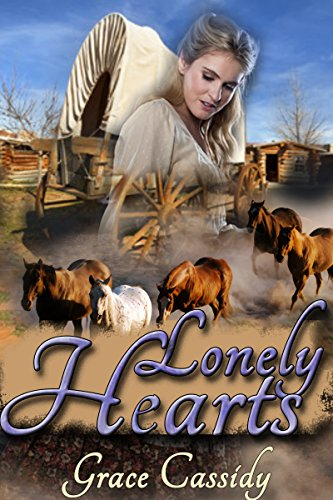 Lonely Hearts (Lonely Hearts: A Clean Mail Order Bride Romance)