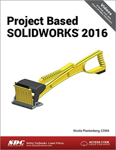 Project Based SOLIDWORKS 2016 by SDC Publications