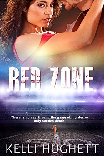 Red Zone - There is no overtime in the game of murder - only sudden death. by [Hughett, Kelli]
