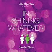 In Shining Whatever: Three Magic Words, Book 2 | Carolyn Brown