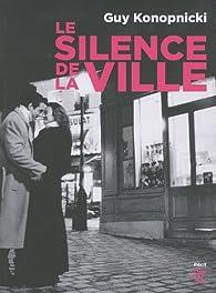Le silence de la ville par Guy Konopnicki