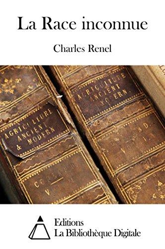La Race inconnue (French Edition)