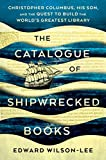 The Catalogue of Shipwrecked Books: Christopher Columbus, His Son, and the Quest to Build the World's Greatest Library (English Edition)