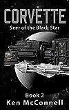 Corvette: Seer of the Black Star (Corvette Trilogy Book 2)