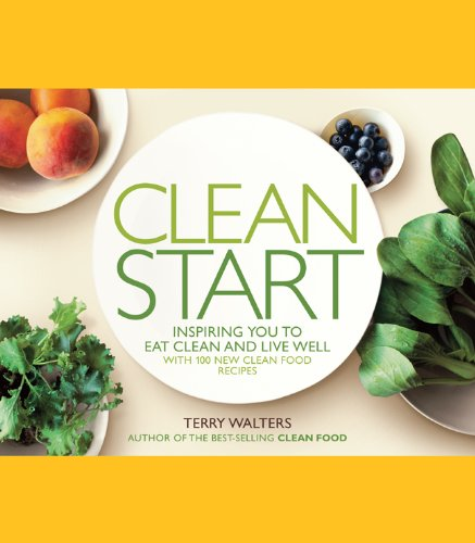 Download Clean Start: Inspiring You to Eat Clean and Live Well with 100 New Clean Food Recipes ebook