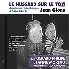 Le hussard sur le toit Performance Auteur(s) : Jean Giono Narrateur(s) : Gérard Philipe, Jeanne Moreau