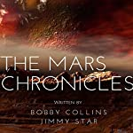 The Mars Chronicles | Bobby Collins,Jimmy Star