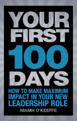 Your First 100 Days: How to make maximum impact in your new leadership role (Financial Times Series) ()