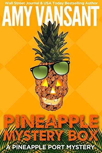 (Pineapple Mystery Box: A Pineapple Port Mystery: Book Two (Pineapple Port Mysteries)