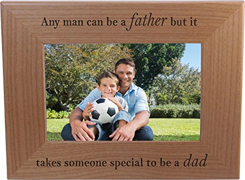 Any man can be a father but it takes someone special to be a dad - 4x6 Inch Wood Picture Frame - Great Gift for Father's Day Birthday or Christmas Gift for Dad Grandpa Papa Husband (Special Gift For Man)
