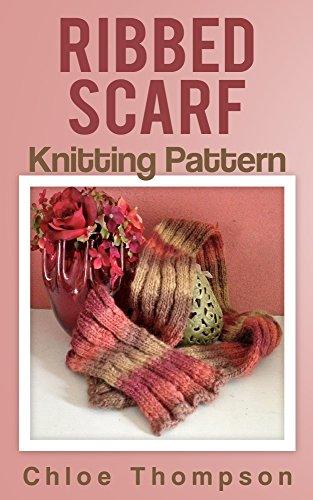Ribbed Scarf: Knitting