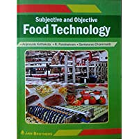 Subjective and Objective Food Technology (Meant for JRF, SRF and Other Competitive Exams)