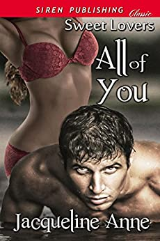 All of You [Sweet Lovers] (Siren Publishing Classic) by [Anne, Jacqueline]
