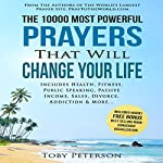The 10000 Most Powerful Prayers That Will Change Your Life: Includes Life Changing Prayers for Health, Fitness, Public Speaking, Passive Income, Sales, Divorce, Addiction & More | Toby Peterson,Jason Thomas