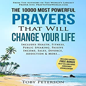 The 10000 Most Powerful Prayers That Will Change Your Life Audiobook