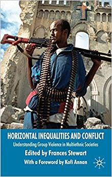 Horizontal Inequalities and Conflict: Understanding Group Violence in Multiethnic Societies (Conflict, Inequality and Ethnicity)