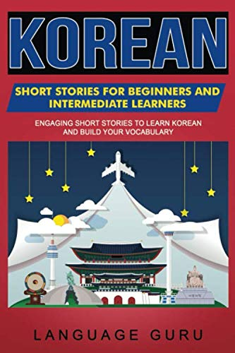 Korean Short Stories For Beginners And Intermediate Learners  Engaging Short Stories To Learn Korean And Build Your Vocabulary
