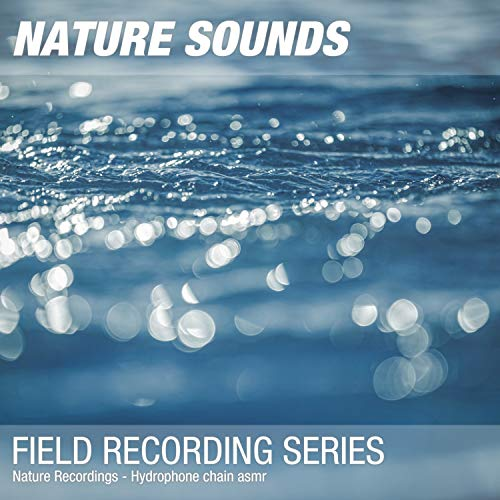 Nature Sounds for Sleep & Relaxation (Chain underwater) - Chain 06
