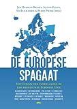 img - for De Europese Spagaat: Het Europa der vaderlanden of een hernieuwde Europese Unie (Dutch Edition) book / textbook / text book